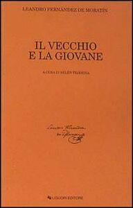 Foto Cover di Il vecchio e la giovane, Libro di Fernandez de Moratín Leándro, edito da Liguori