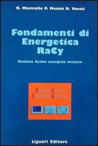 Foto Cover di Fondamenti di energetica Racy. Rankine cycles exergetic analysis. Con floppy disk, Libro di AA.VV edito da Liguori