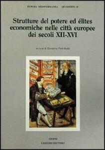 Libro Strutture del potere ed elites economiche nelle città europee dei secoli XII-XVI