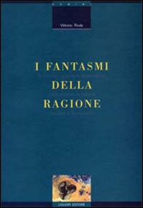 Libro I fantasmi della ragione. Fantastico, scienza e fantascienza nella letteratura italiana fra Otto e Novecento Vittorio Roda