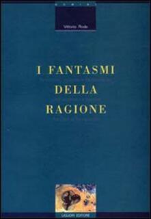 I fantasmi della ragione. Fantastico, scienza e fantascienza nella letteratura italiana fra Otto e Novecento - Vittorio Roda - copertina