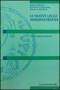 Foto Cover di Le nuove leggi amministrative. Casi di giurisprudenza, Libro di AA.VV edito da Liguori
