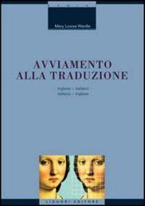 Foto Cover di Avviamento alla traduzione inglese. Inglese-italiano, italiano-inglese, Libro di M. Louise Wardle, edito da Liguori