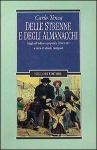 Libro Delle strenne e degli almanacchi. Saggi sull'editoria popolare (1845-59) Carlo Tenca