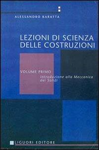 Scienza delle costruzioni. Vol. 1: Meccanica dei solidi. - Baratta Alessandro - wuz.it