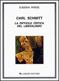 Carl Schmitt. La difficile critica del liberalismo