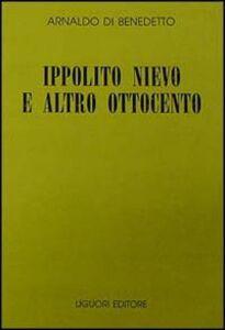 Libro Ippolito Nievo e altro Ottocento Arnaldo Di Benedetto