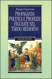 Propaganda politica e profezie figurate nel tardo Medioevo