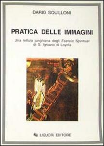 La Pratica delle immagini. Una lettura junghiana degli Esercizi spirituali di s. Ignazio di Loyola