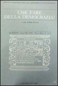 Libro Quaderni. Che fare della democrazia? Vol. 13-14