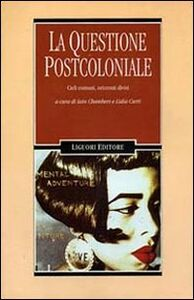 Libro La questione postcoloniale. Cieli comuni, orizzonti divisi