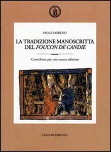 Foto Cover di La tradizione manoscritta del «Foucon de Candie». Contributo per una nuova edizione, Libro di Paola Moreno, edito da Liguori