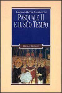 Libro Pasquale II e il suo tempo Glauco Maria Cantarella