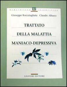 Libro Trattato della malattia maniaco-depressiva Giuseppe Roccatagliata , Claudio Albano