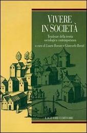 Vivere in società. Tendenze della teoria sociologica contemporanea