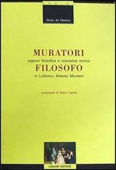 Muratori filosofo. Ragione filosofica e coscienza storica in Lodovico Antonio Muratori