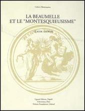 La Beaumelle et le «Montesquieusisme». Contribution à l'étude de la réception de «L'esprit des lois»