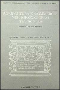 Libro Quaderni. Agricoltura e commercio nel Mezzogiorno tra '700 e '800. Vol. 15-16