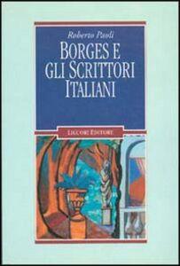 Libro Borges e gli scrittori italiani Roberto Paoli