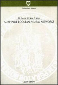 Libro Adaptable boolean neural networks Francesco E. Lauria , Marcello Sette , Stefania Visco
