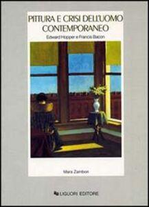 Foto Cover di Pittura e crisi dell'uomo contemporaneo. Edward Hopper e Francis Bacon, Libro di Mara Zambon, edito da Liguori