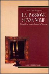 La passione senza nome. Materiali sul tema dell'anima in Nietzsche