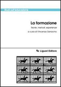 Foto Cover di La formazione. Teorie, metodi, esperienze, Libro di  edito da Liguori