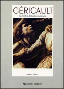 Géricault. La febbre dell'arte e della vita