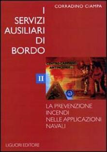 I servizi ausiliari di bordo. Vol. 2: La prevenzione incendi nelle applicazioni navali.