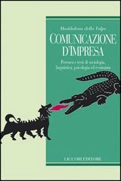 Comunicazione d'impresa. Percorsi e testi di sociologia, linguistica, psicologia ed economia
