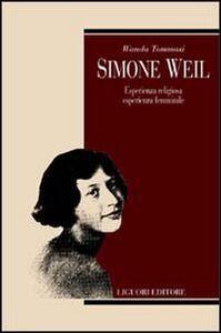 Libro Simone Weil. Esperienza religiosa, esperienza femminile Wanda Tommasi