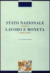 Libro Stato nazionale, lavoro e moneta nel sistema mondiale integrato. Ipotesi di nuovi profili costituzionali