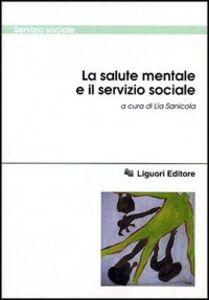 Foto Cover di La salute mentale e il servizio sociale, Libro di  edito da Liguori