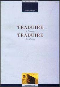 Libro Traduire... Traduire. Le français des affaires Alain Mauger