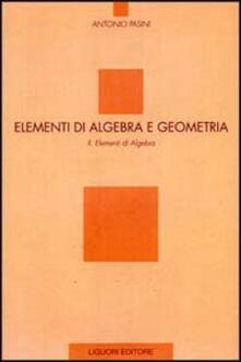 Listadelpopolo.it Elementi di algebra e geometria. Vol. 2: Elementi di algebra. Image