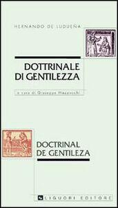 Foto Cover di Dottrinale di gentilezza-Doctrinal de gentileza, Libro di Hernando de Luduena, edito da Liguori