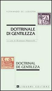 Libro Dottrinale di gentilezza-Doctrinal de gentileza Hernando de Luduena