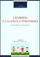 I bambini e la lingua straniera. Percorsi didattici nella scuola italiana