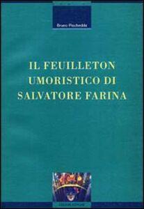 Foto Cover di Il feuilleton umoristico di Salvatore Farina, Libro di Bruno Pischedda, edito da Liguori