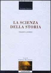 La scienza della storia. Interpreti e problemi