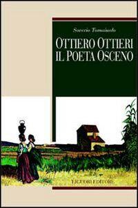 Foto Cover di Ottiero Ottieri. Il poeta osceno, Libro di Saverio Tomaiuolo, edito da Liguori