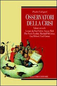 Foto Cover di Osservatori della crisi. Vol. 2, Libro di Paolo Calegari, edito da Liguori
