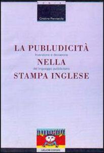 Foto Cover di La publudicità nella stampa inglese. Invenzione e deviazione del linguaggio pubblicitario, Libro di Cristina Pennarola, edito da Liguori