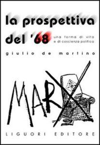 Libro La prospettiva del '68. Una forma di vita e di coscienza politica Giulio De Martino