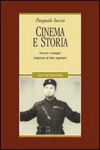 Libro Cinema e storia. Percorsi e immagini Pasquale Iaccio