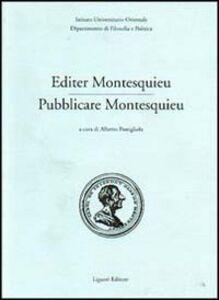 Libro Editer Montesquieu-Pubblicare Montesquieu