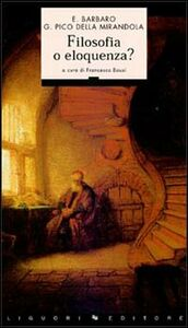 Libro Filosofia o eloquenza? Ermolao Barbaro , Giovanni Pico della Mirandola