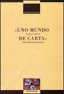 Libro Uno mundo de carta. Forme e strutture della diplomazia sforzesca Francesco Senatore
