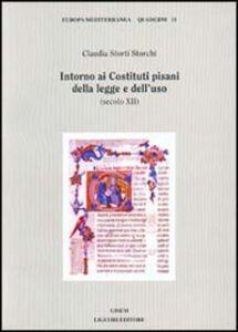 Libro Intorno ai costituti pisani della legge e dell'uso (secolo XII) Claudia Storti Storchi