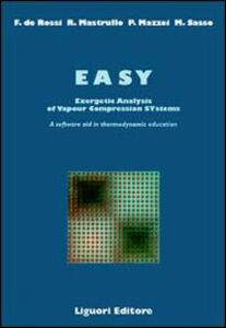Foto Cover di EASY: Energetic analysis of vapour compression systems. A software aid in the thermodynamic education, Libro di  edito da Liguori